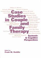 Case Studies in Couple and Family Therapy PDF
