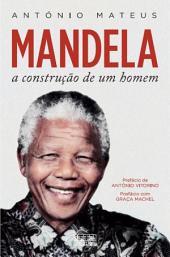 Mandela – A Construção de Um Homem