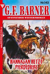 G.F. Barner 143 – Western: Hannagan hetzt Pferdediebe