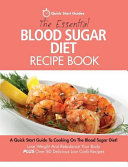 The Essential Blood Sugar Diet Recipe Book Book