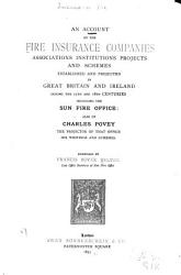An Account Of The Fire Insurance Companies In Great Britain And Ireland During The 17 And 18 Centuries Including The Sun Fire Office Book PDF
