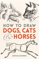 How to Draw Dogs  Cats and Horses PDF