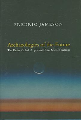 Archaeologies of the Future PDF