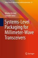 Systems Level Packaging for Millimeter Wave Transceivers PDF