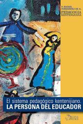 La persona del Educador: El sistema pedagógico Kentenijiano