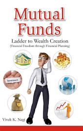 Mutual Funds: Ladder to Wealth Creation