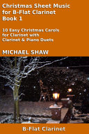 Clarinet: Christmas Sheet Music For Clarinet Book 1