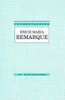 Understanding Erich Maria Remarque PDF