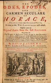 The Odes, Epodes, and Carmen Seculare of Horace: Translated Into English Prose, as Near as the Two Languages Will Admit. Together with the Original Latin from the Best Editions ...