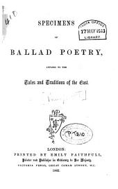 Specimens of Ballad Poetry: Applied to the Tales and Traditions of the East