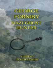 George Formby: Nazi Ghost Hunter