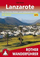 Lanzarote: Die schönsten Küsten- und Bergwanderungen – 70 Touren, Ausgabe 5