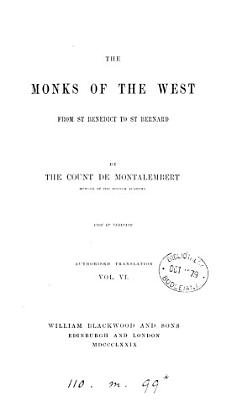 The monks of the West from st  Benedict to st  Bernard PDF