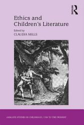 Ethics And Children S Literature Book PDF