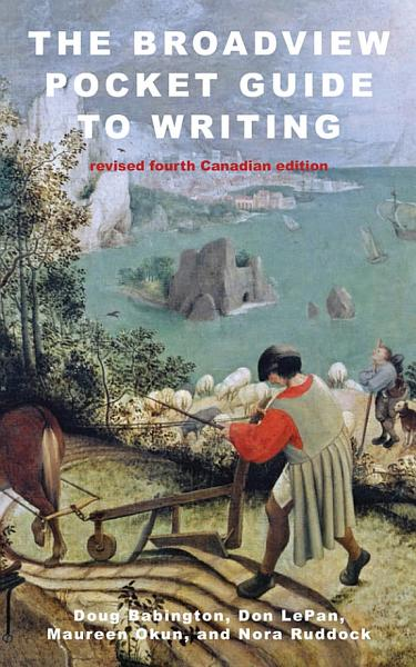 The Broadview Pocket Guide to Writing   Revised Fourth Canadian Edition PDF