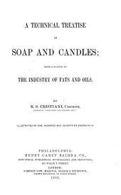A Technical Treatise on Soap and Candles: With a Glance at the Industry of Fats and Oils