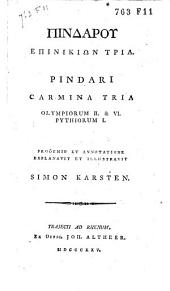 Pindari carmina tria, Olympiorum II et VI, Pythiorum I