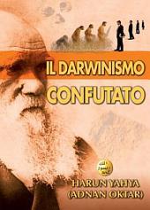 IL DARWINISMO CONFUTATO