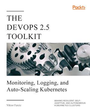 The DevOps 2 5 Toolkit