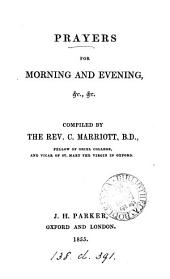 Prayers for morning and evening, &c., compiled by C. Marriott