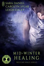Mid-Winter Healing (Wiccan Haus Holiday Anthology)