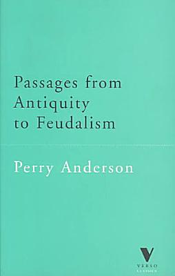 Passages from Antiquity to Feudalism PDF