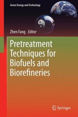 Pretreatment Techniques for Biofuels and Biorefineries