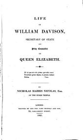 Life of William Davison: Secretary of State and Privy Counsellor to Queen Elizabeth