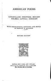 American Poems: Longfellow: Whittier: Bryant: Holmes: Lowell: Emerson
