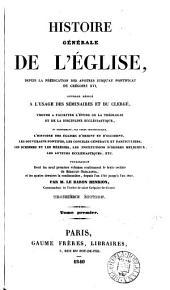 Histoire générale de l'Église ... jusqu'au pontificat de Grégoire xvi, le texte rectifié de Bérault-Bercastel, et la continuation jusqu'à l'an 1840 par m. le baron Henrion
