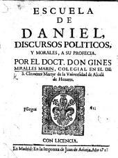 Escuela de Daniel: discursos politicos y morales a su profecia