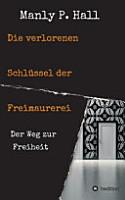 Die verlorenen Schl  ssel der Freimaurerei PDF