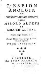 L'observateur anglois, ou Correspondance secrete entre milord All'Eye et milord AllE'ar [sic]: Volume3