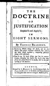 The Doctrine of Justification Explain'd and Apply'd: in Eight Sermons