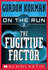 On the Run #2: The Fugitive Factor