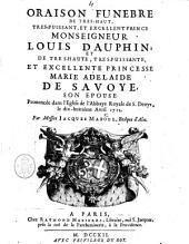 Oraison funebre de tres-puissant, et excellent prince monseigneur Louis Dauphin; et de tres-haute, tres-puissante, et excellente princesse Marie Savoye, son epouse prononcee dans l'eglise de l'Abbaye Royale de S. Denys, le dix-huitieme Avril 1712. Par messire Jacques Maboul, eveque d'Alet