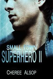 Small Town Superhero II