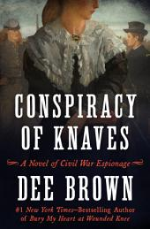Conspiracy of Knaves: A Novel