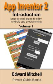 App Inventor 2 Introduction: Step-by-step guide to creating Android apps the easy way