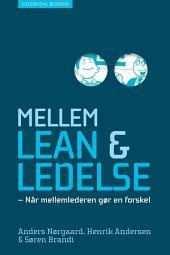 Mellem lean og ledelse: Når mellemlederen gør en forskel