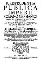 Jurisprudentia Publica Imperii Romano-Germanici: Nova Et Scientifica Methodo Concinnata, In Tres Tomos Distincta, Et Juris Publici Facta