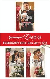 Harlequin Desire February 2016 - Box Set 1 of 2: His Forever Family\His Pregnant Princess Bride\Needed: One Convenient Husband