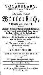 A Compleat Vocabulary, English and German: Oder Vollständig Kleines Wörterbuch, Englisch und Deutsch ...