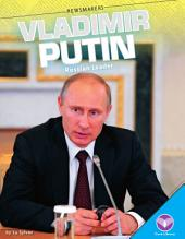 Vladimir Putin: Russian Leader: Russian Leader