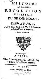 Histoire De la derniere Revolution Des Etats Du Grand Mogol: Volume2