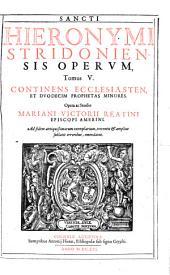 Opera Omnia, Quae Extant: Continens Ecclesiasten, Et Duodecim Prophetas Minores, Volume 5