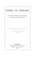 Words of Comfort for the wayfarer  the weary  the sick  and the aged  Gathered from the writings of the wise and good  With an introduction  by J  M  PDF