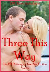 Three This Way: Ten FFM Ménage a Trois Stories