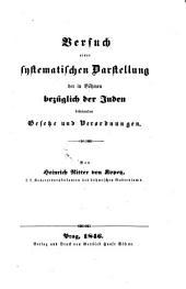 Versuch einer systematischen Darstellung der in Böhmen bezüglich der Juden bestehenden Gesetze und Verordnungen