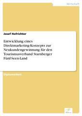 Entwicklung eines Direktmarketing-Konzepts zur Neukundengewinnung für den Tourismusverband Starnberger Fünf-Seen-Land